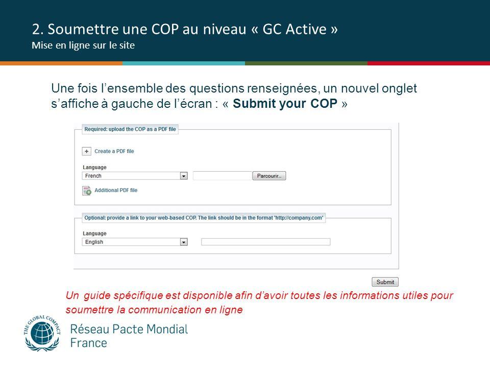 2. Soumettre une COP au niveau « GC Active » Mise en ligne sur le site Une fois lensemble des questions renseignées, un nouvel onglet saffiche à gauch