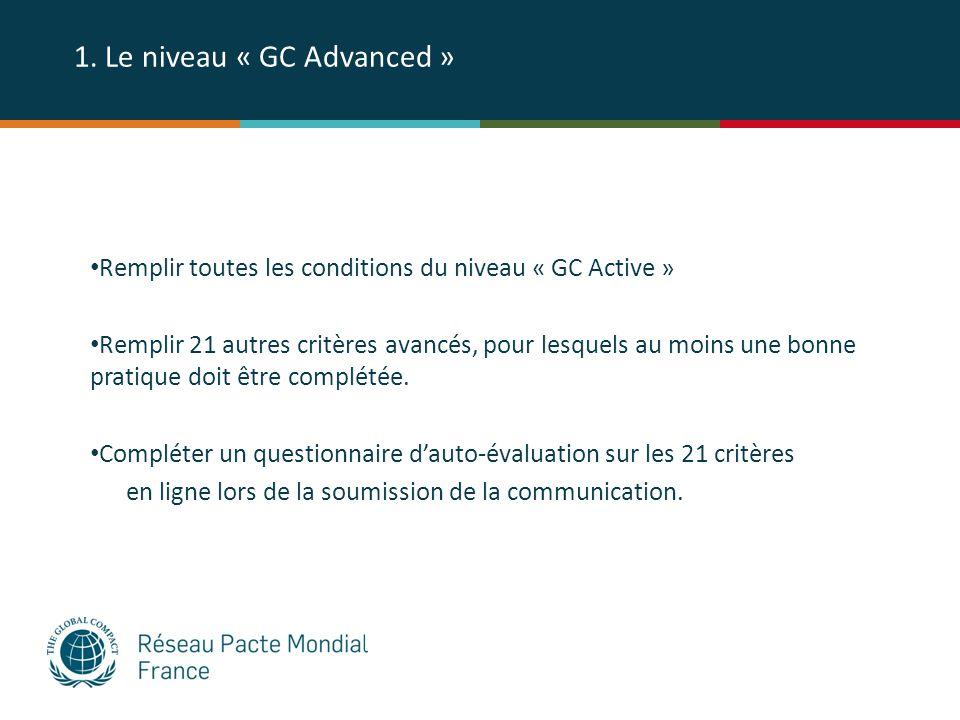 Remplir toutes les conditions du niveau « GC Active » Remplir 21 autres critères avancés, pour lesquels au moins une bonne pratique doit être complété