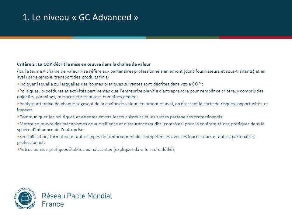 1. Le niveau « GC Advanced » Critère 2 : La COP décrit la mise en œuvre dans la chaîne de valeur (Ici, le terme « chaîne de valeur » se réfère aux par
