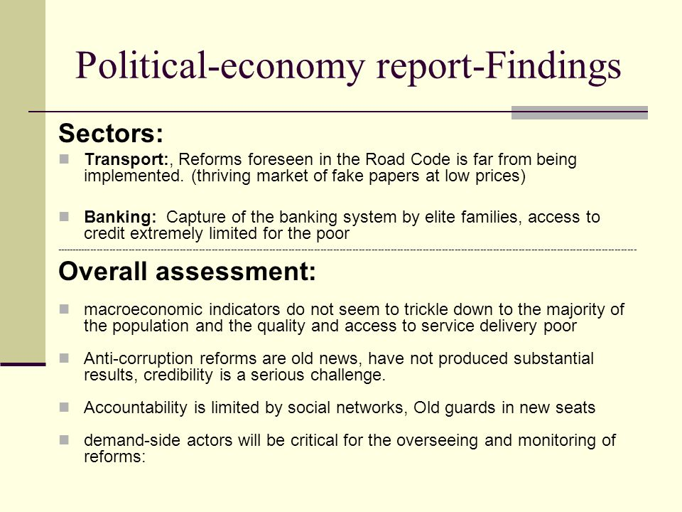 Political-economy report-Findings Sectors: Transport:, Reforms foreseen in the Road Code is far from being implemented.