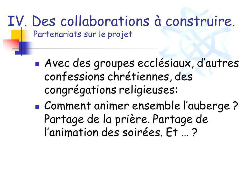 IV. Des collaborations à construire. Partenariats sur le projet Avec des groupes ecclésiaux, dautres confessions chrétiennes, des congrégations religi
