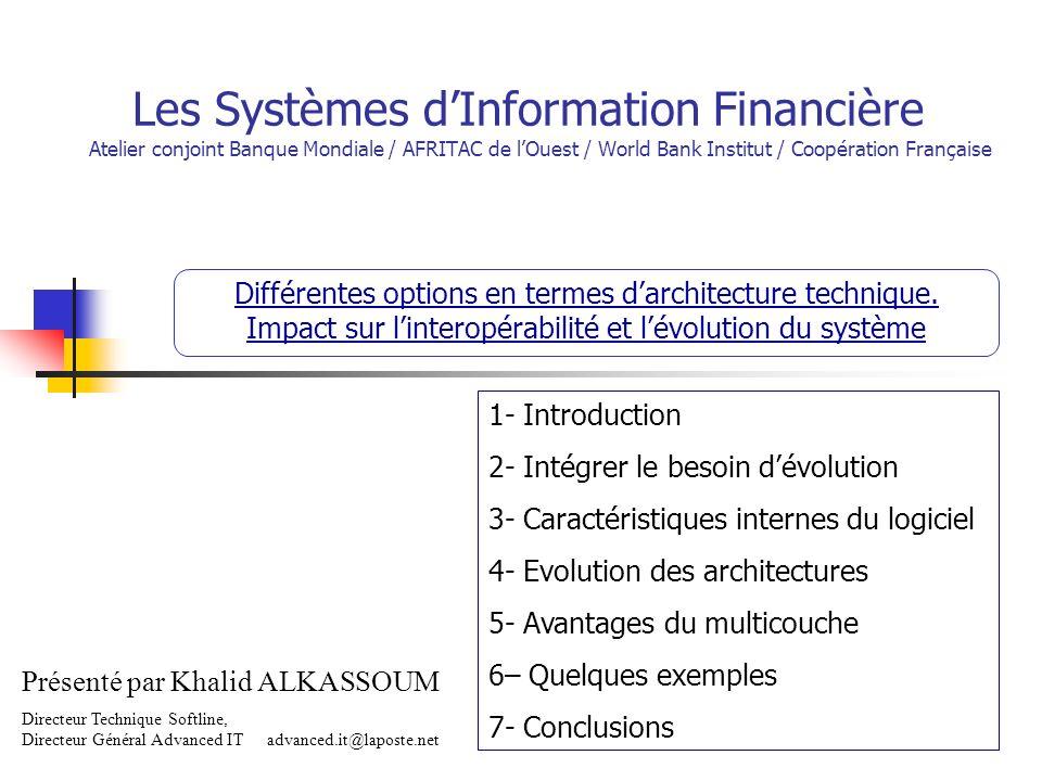 Les Systèmes dInformation Financière Atelier conjoint Banque Mondiale / AFRITAC de lOuest / World Bank Institut / Coopération Française Différentes op