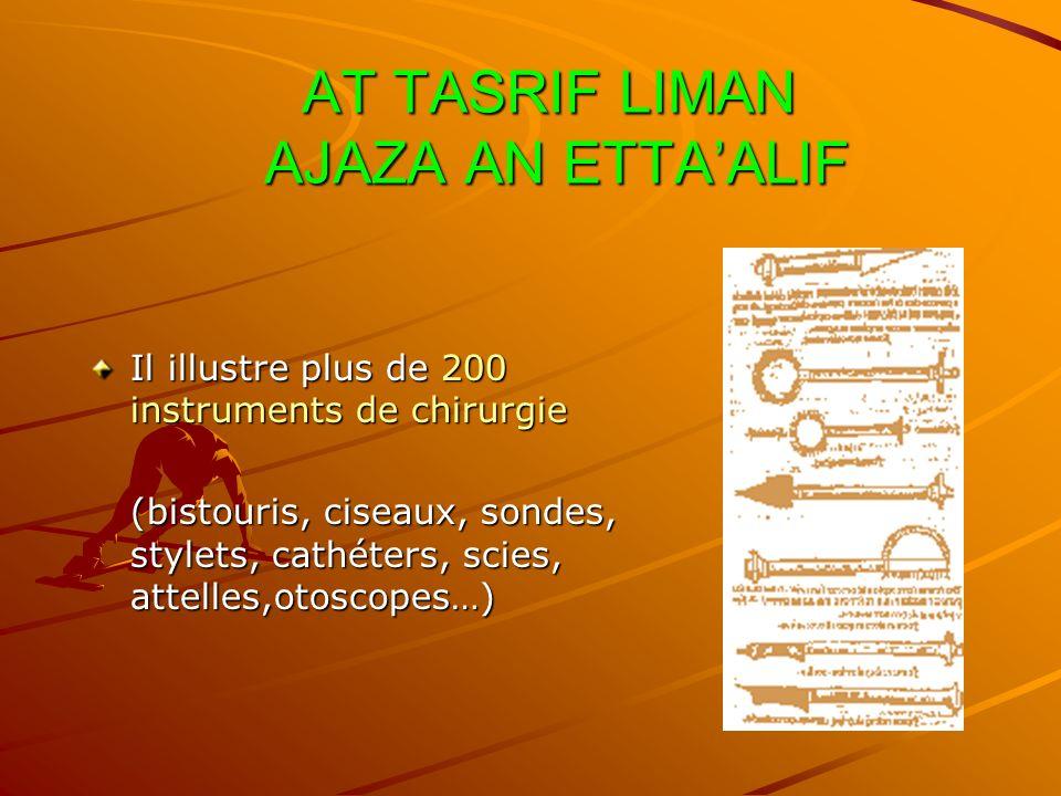 AT TASRIF LIMAN AJAZA AN ETTAALIF AT TASRIF LIMAN AJAZA AN ETTAALIF Il illustre plus de 200 instruments de chirurgie (bistouris, ciseaux, sondes, styl