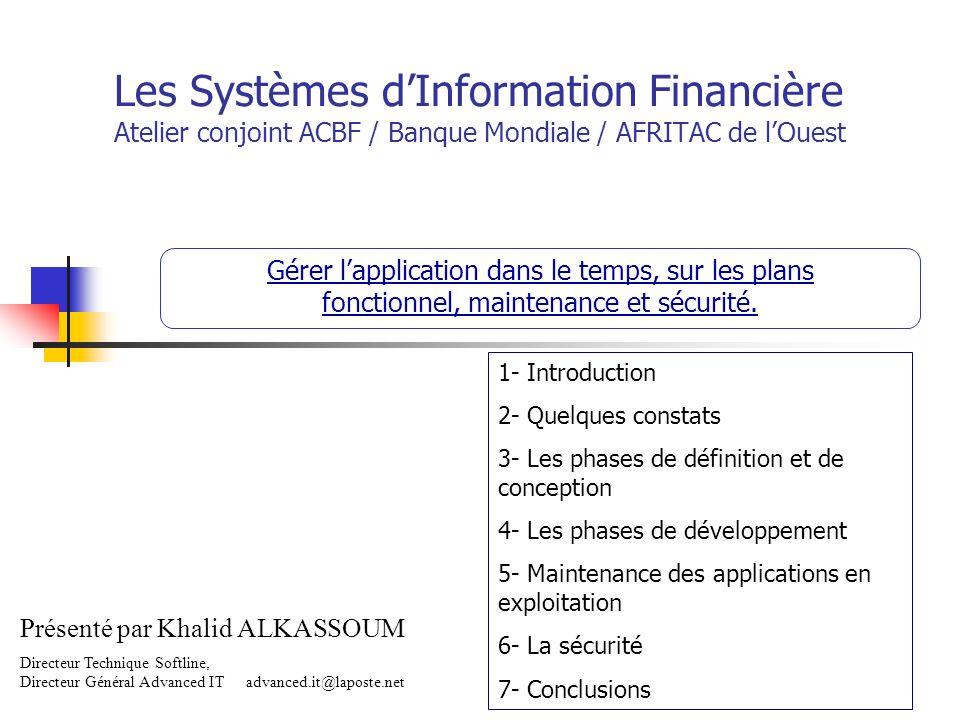 Les Systèmes dInformation Financière Atelier conjoint ACBF / Banque Mondiale / AFRITAC de lOuest Gérer lapplication dans le temps, sur les plans fonct