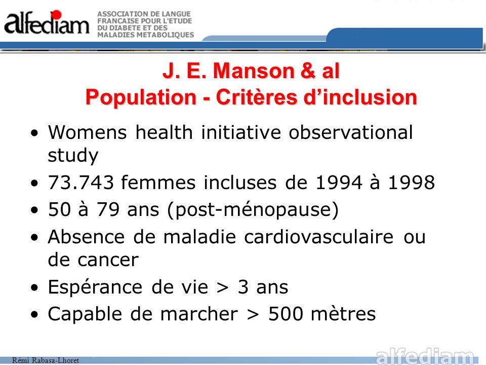 Rémi Rabasa-Lhoret J. E. Manson & al Population - Critères dinclusion Womens health initiative observational study 73.743 femmes incluses de 1994 à 19