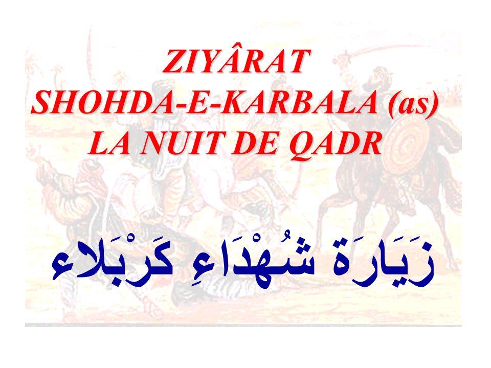 ZIYÂRAT SHOHDA-E-KARBALA (as) LA NUIT DE QADR زَيَارَة شُهْدَاءِ كَرْبَلاء