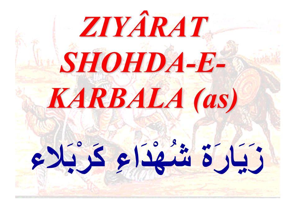 ZIYÂRAT SHOHDA-E- KARBALA (as) زَيَارَة شُهْدَاءِ كَرْبَلاء