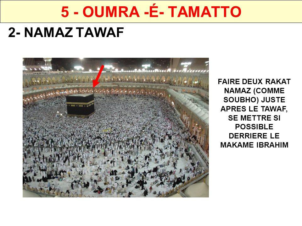 5 - OUMRA -É- TAMATTO 3- SAY FAIRE 7 PARCOURS ENTRE LES MONTS SAFA ET MARWA.