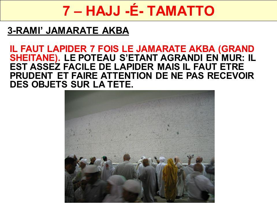 7 – HAJJ -É- TAMATTO 4- KOURBANI LES HOMMES SE DIRIGERONT VERS LABBATOIR POUR EFFECTUER LE KOURBANI.