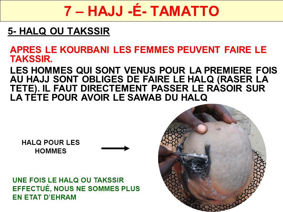 7 – HAJJ -É- TAMATTO 6- WOUKOUF (STATION) A MINA IL EST TRES CONSEILLE DE RESTER SUR MINA APRES LE HALQ (OU TAKSSIR).