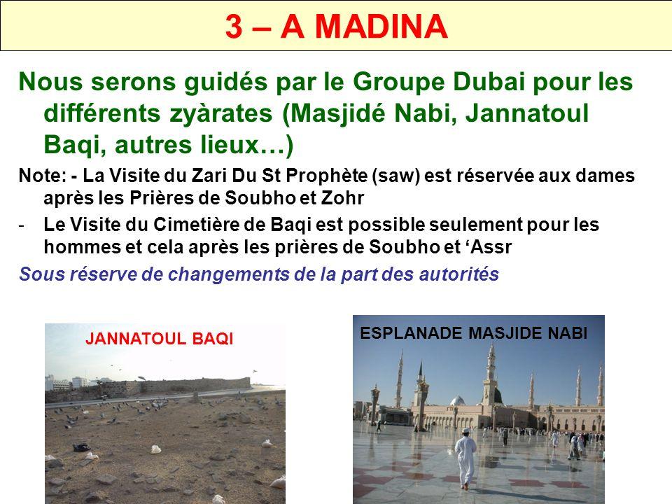 4 – DEPART VERS MAKKAH Nous partirons en habit dEhram de Madina.