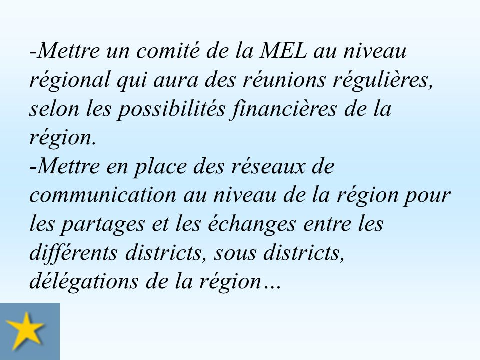 3. PLAN DACTION -Mise en place dune commission de la MEL au niveau du district nommée par le Frère Visiteur et investie dune autorité et dune compéten