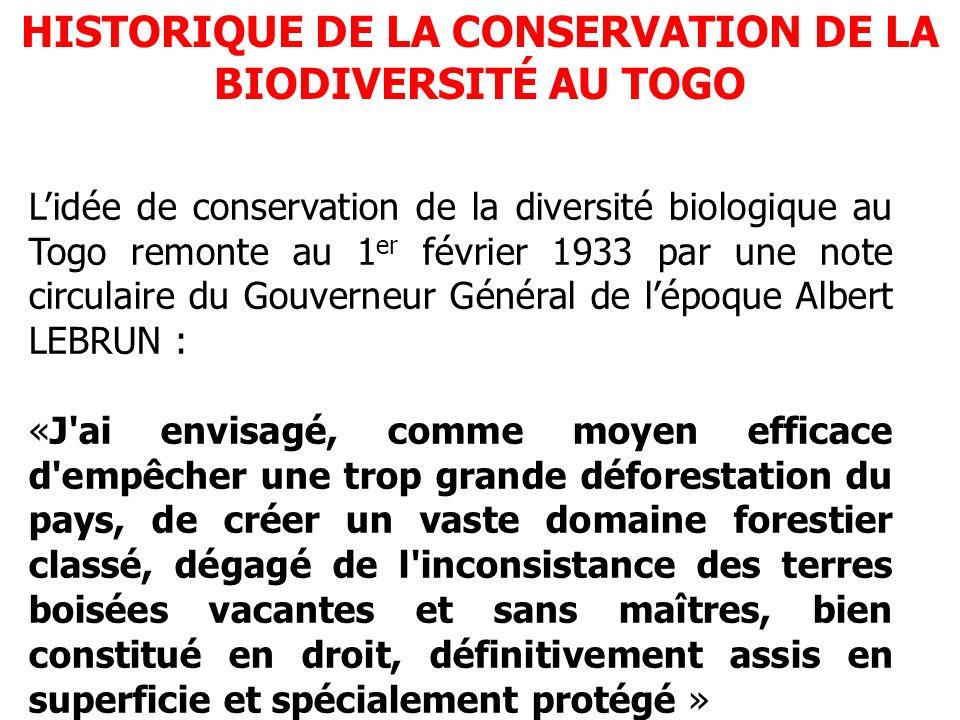 Lidée de conservation de la diversité biologique au Togo remonte au 1 er février 1933 par une note circulaire du Gouverneur Général de lépoque Albert