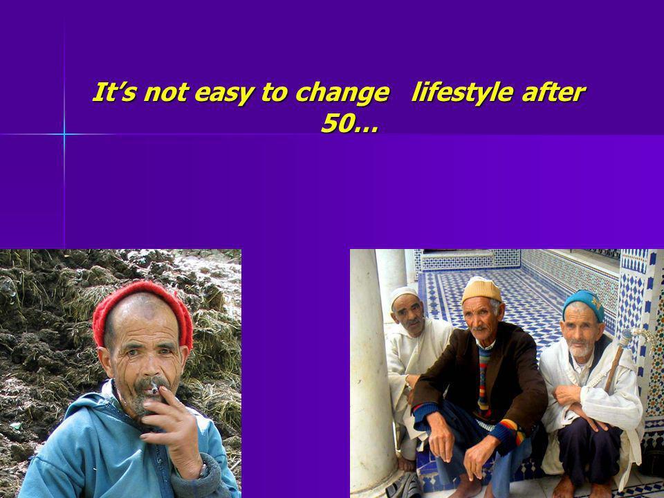 Its not easy to change lifestyle after 50…
