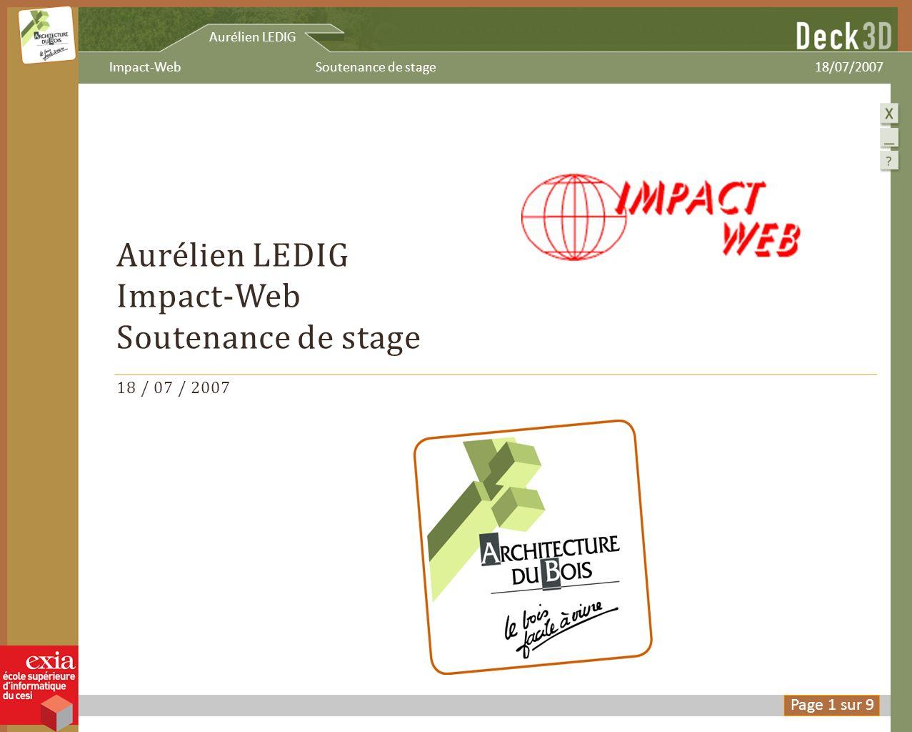 Aurélien LEDIG Impact-Web Soutenance de stage 18 / 07 / 2007 Aurélien LEDIG Soutenance de stageImpact-Web18/07/2007 Page 1 sur 9