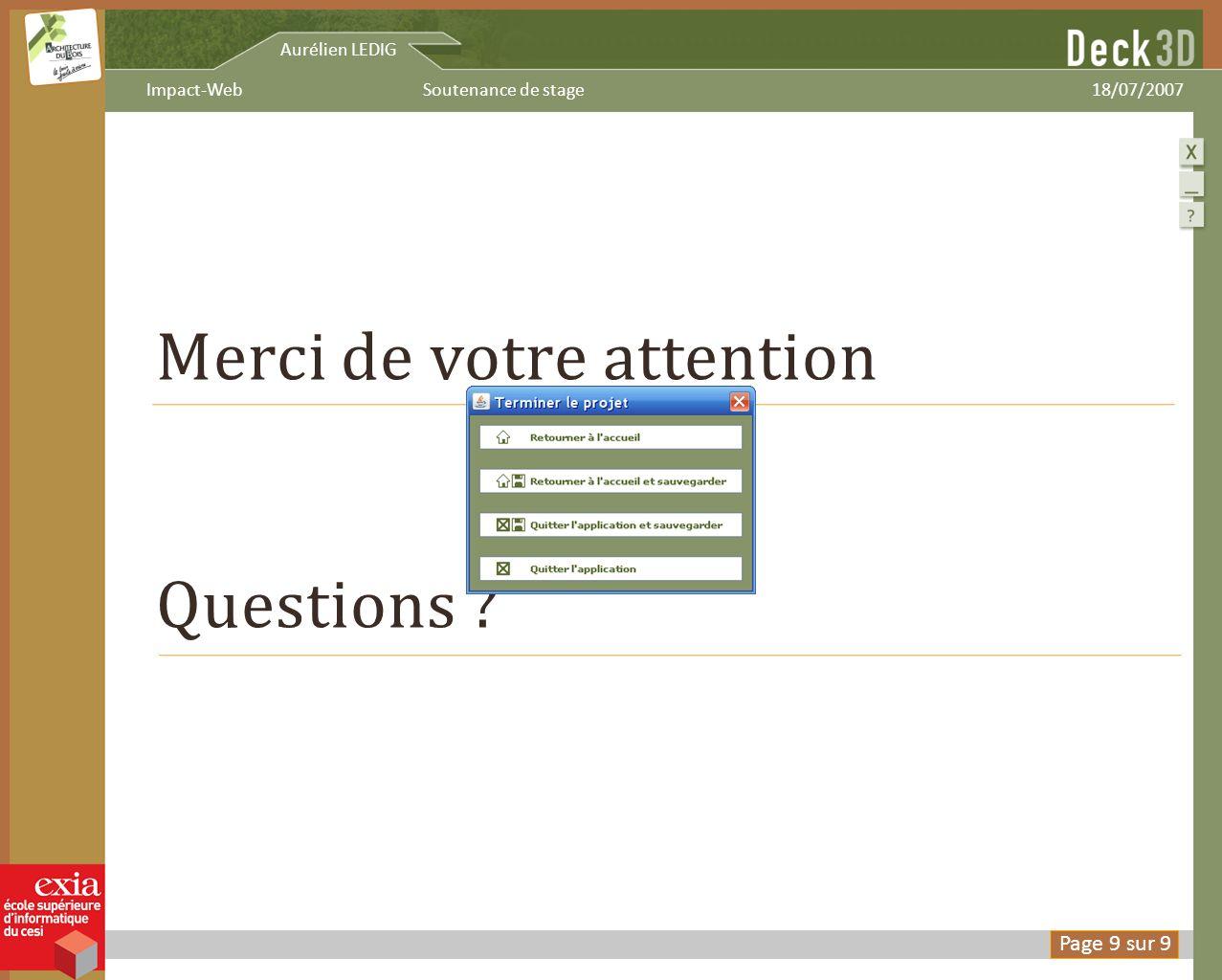 Aurélien LEDIG 18/07/2007Soutenance de stageImpact-Web Merci de votre attention Questions ?
