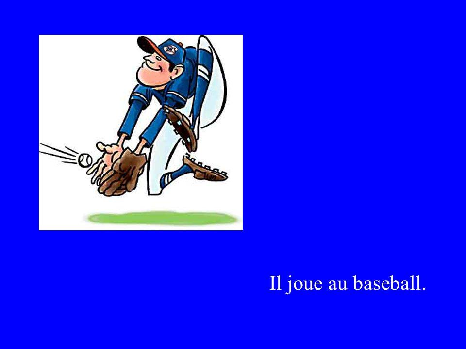 Il joue au baseball.