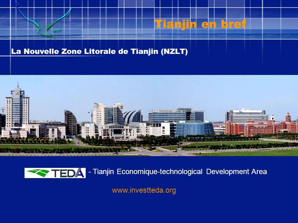 La Nouvelle Zone Litorale de Tianjin (NZLT) - Tianjin Economique-technological Development Area www.investteda.org Tianjin en bref