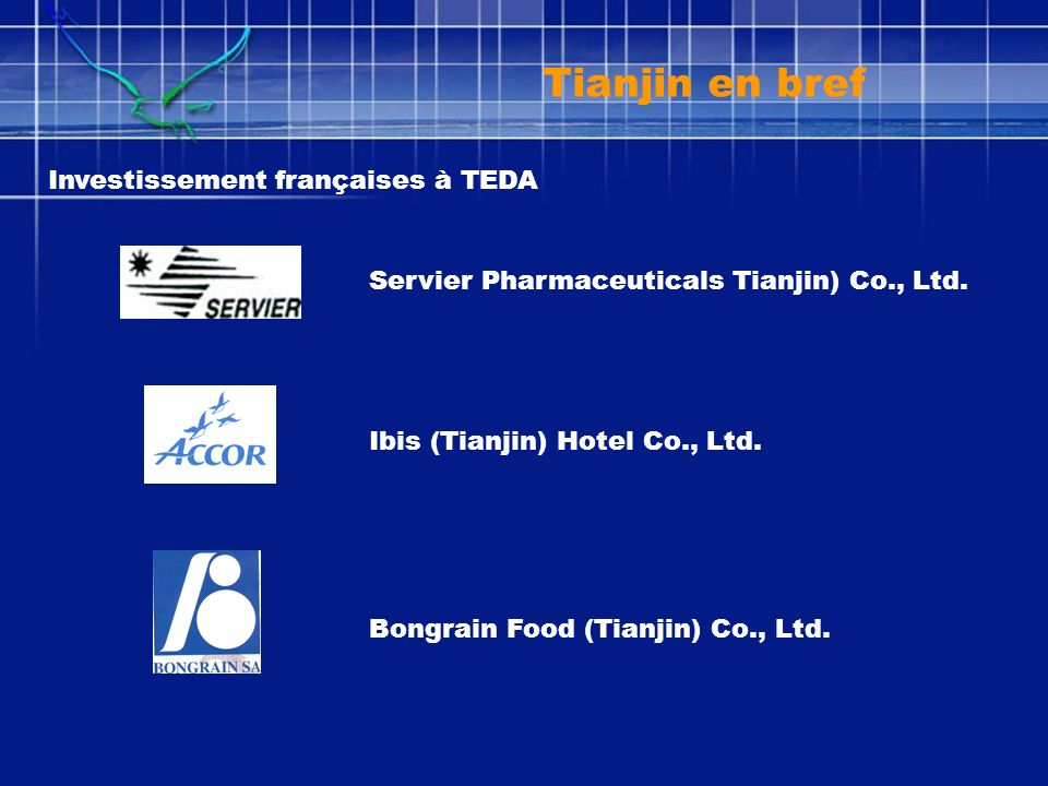 Servier Pharmaceuticals Tianjin) Co., Ltd. Bongrain Food (Tianjin) Co., Ltd.