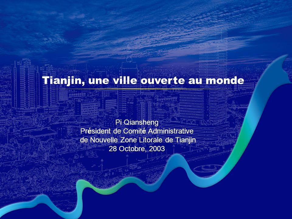 La nouvelle zone litorale de Tianjin (NZLT) - Investissement étranger : plus de 18 milliard USD, soit plus de 50% du celui total de Tianjin.