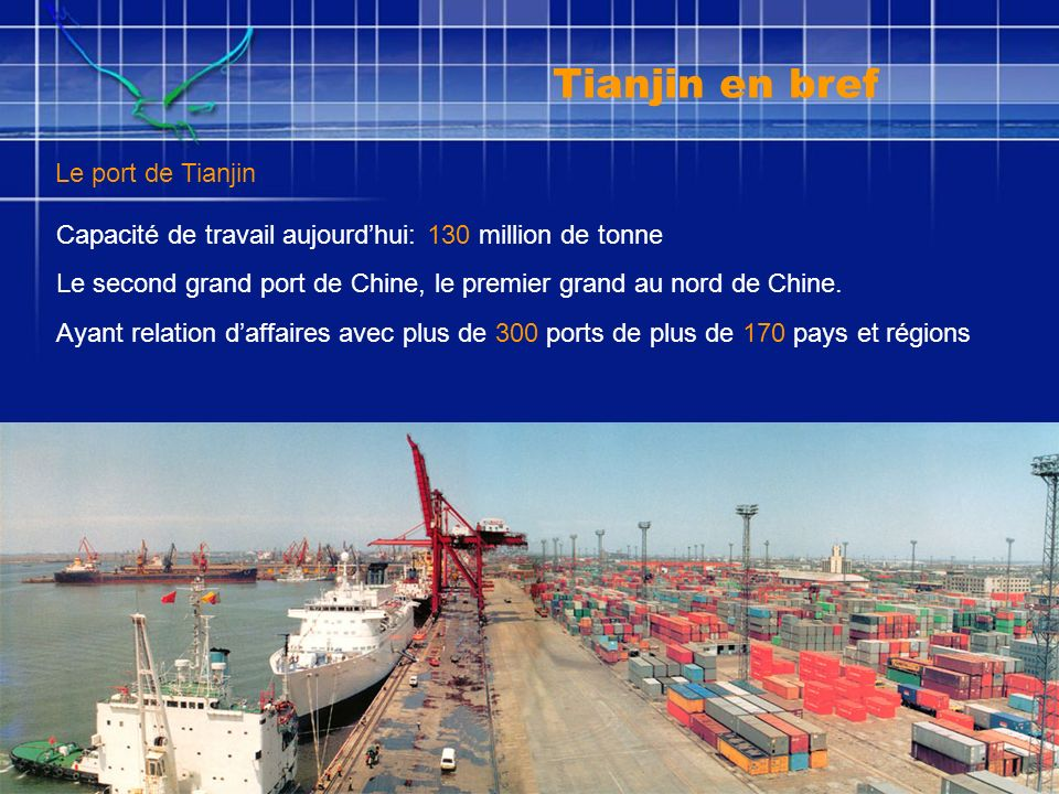 Le port de Tianjin Capacité de travail aujourdhui: 130 million de tonne Le second grand port de Chine, le premier grand au nord de Chine.