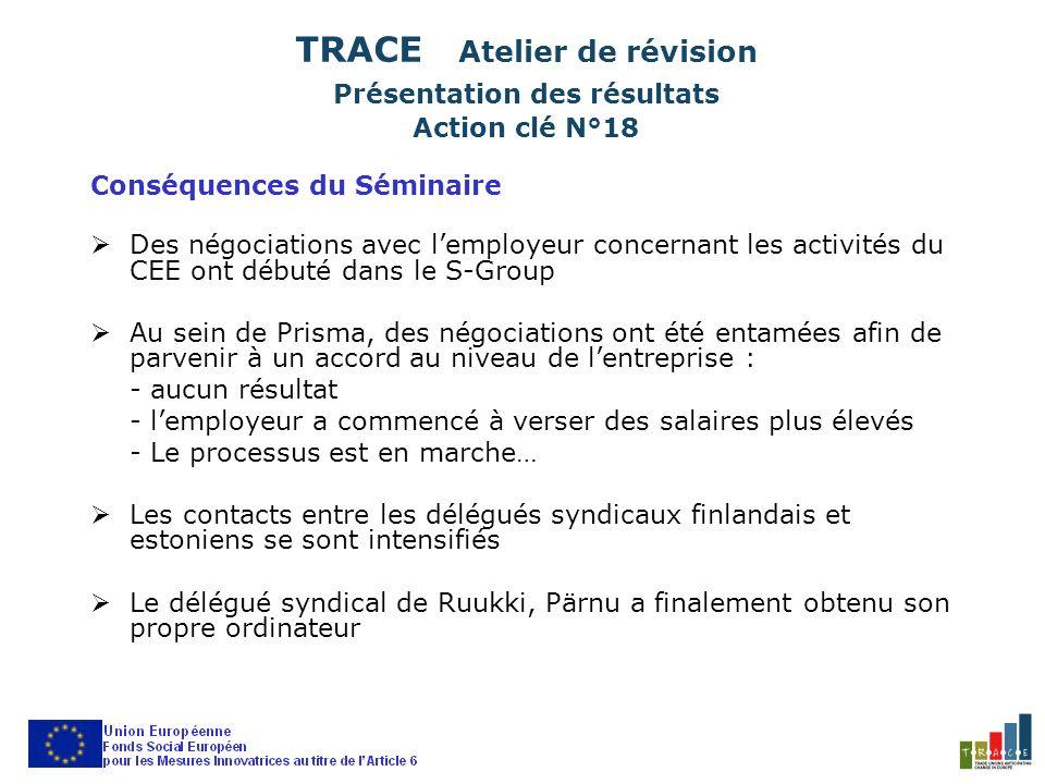 Conséquences du Séminaire Des négociations avec lemployeur concernant les activités du CEE ont débuté dans le S-Group Au sein de Prisma, des négociati