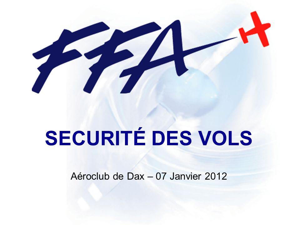 SECURITÉ DES VOLS Aéroclub de Dax – 07 Janvier 2012