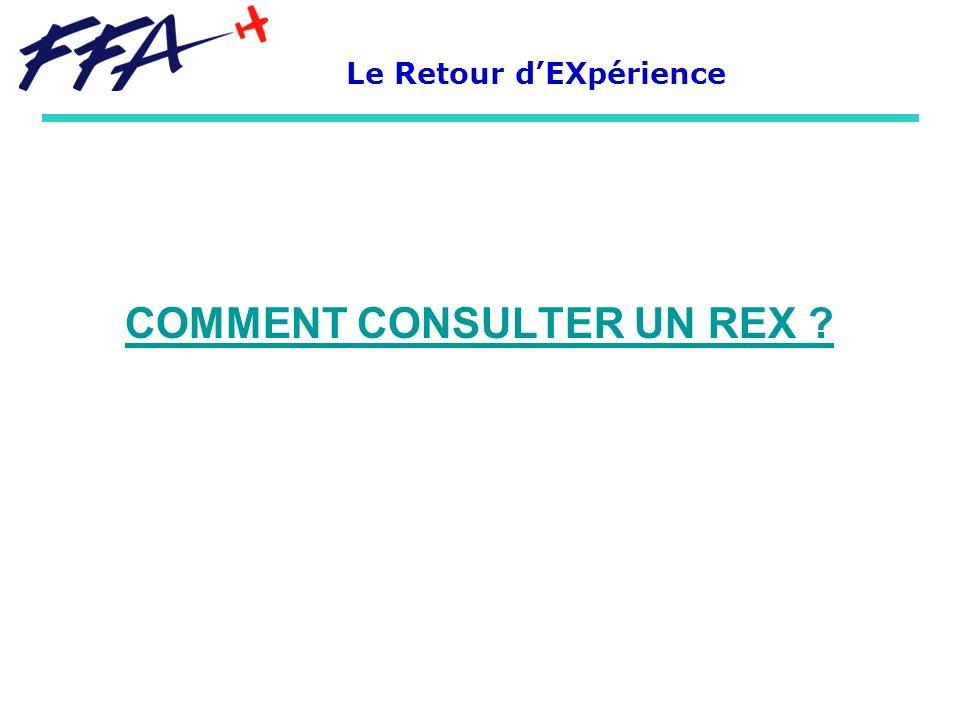 COMMENT CONSULTER UN REX ? Le Retour dEXpérience