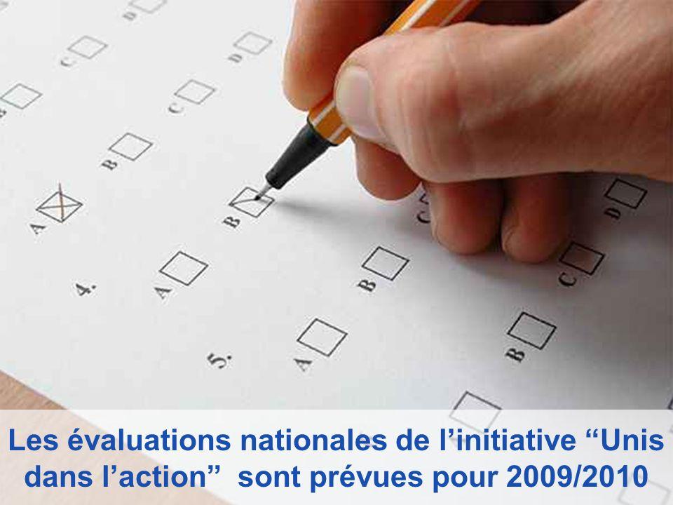 Les évaluations nationales de linitiative Unis dans laction sont prévues pour 2009/2010