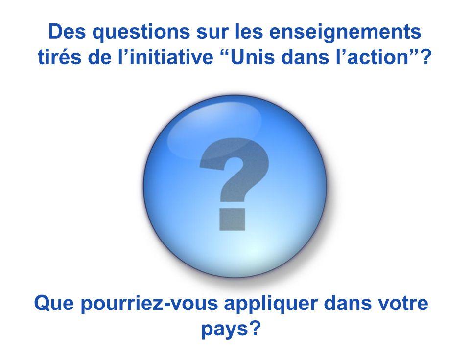 Des questions sur les enseignements tirés de linitiative Unis dans laction.