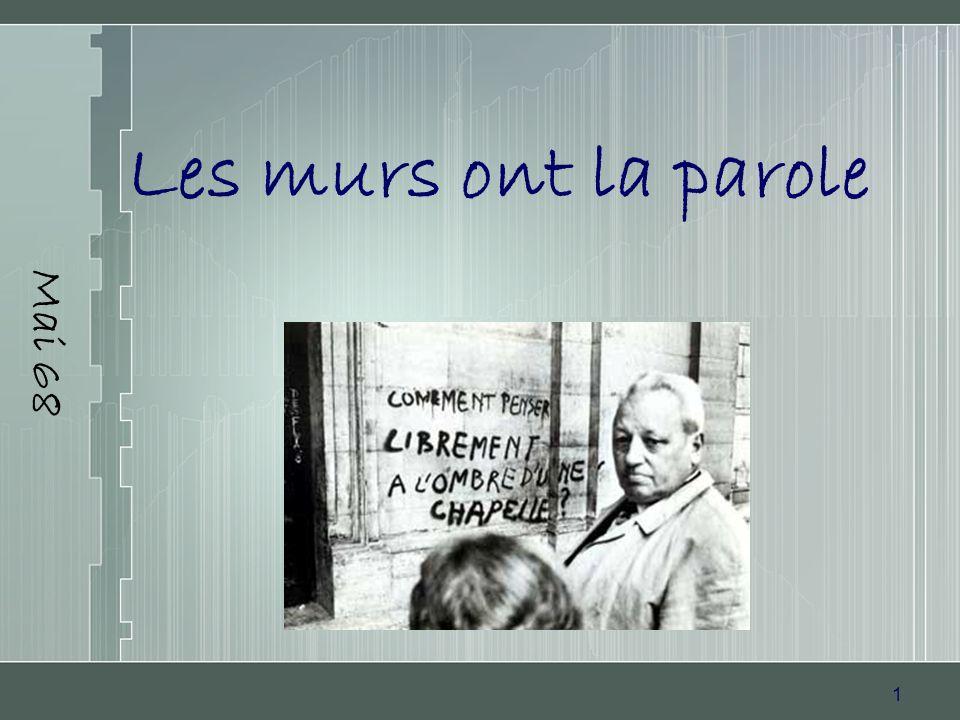 2 Mai 68 Sur tous les murs des graffiti… Il est interdit dinterdire.