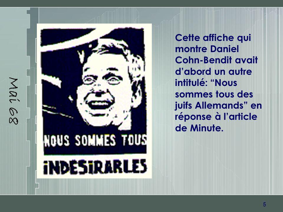 5 Mai 68 Cette affiche qui montre Daniel Cohn-Bendit avait dabord un autre intitulé: Nous sommes tous des juifs Allemands en réponse à larticle de Min