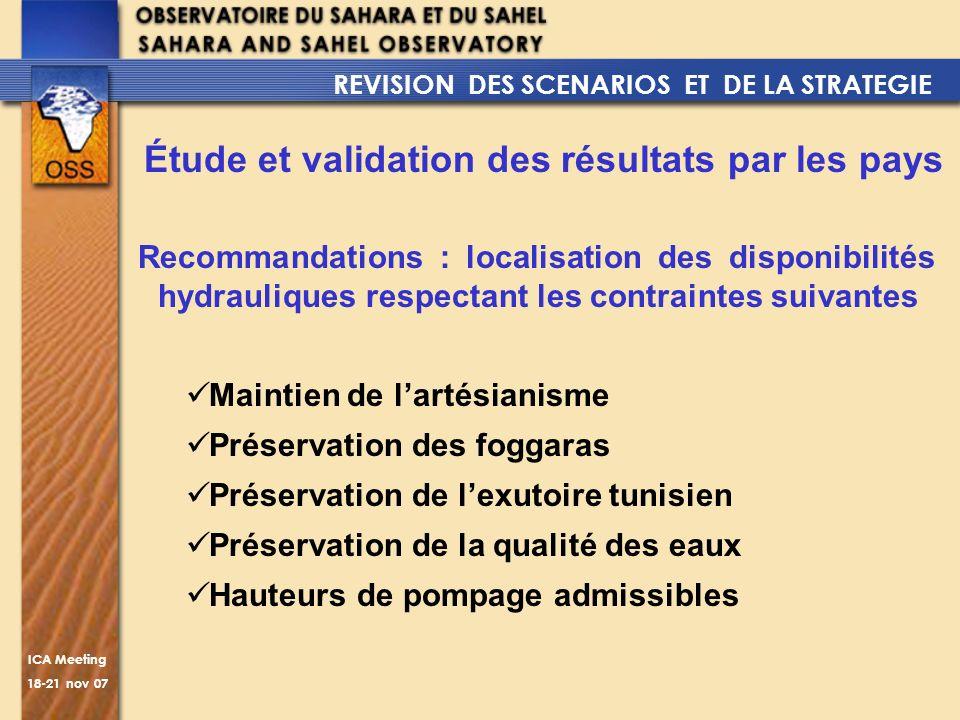 ICA Meeting 18-21 nov 07 Étude et validation des résultats par les pays Recommandations : localisation des disponibilités hydrauliques respectant les