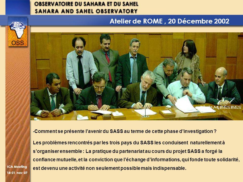 ICA Meeting 18-21 nov 07 -Comment se présente lavenir du SASS au terme de cette phase dinvestigation ? Les problèmes rencontrés par les trois pays du