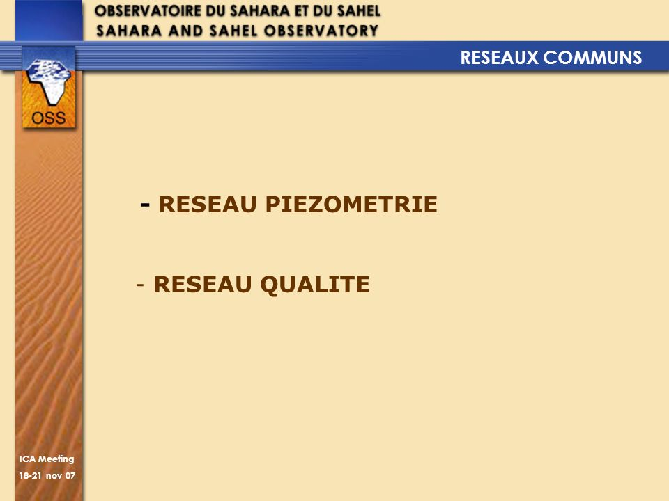 ICA Meeting 18-21 nov 07 - RESEAU PIEZOMETRIE - RESEAU QUALITE RESEAUX COMMUNS