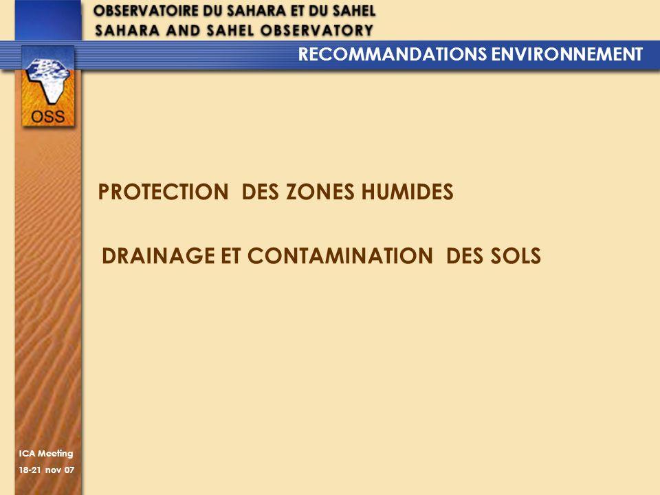 ICA Meeting 18-21 nov 07 RECOMMANDATIONS ENVIRONNEMENT PROTECTION DES ZONES HUMIDES DRAINAGE ET CONTAMINATION DES SOLS
