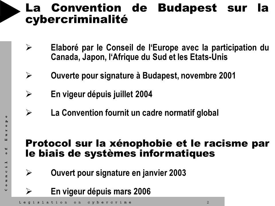 2L e g i s l a t i o n o n c y b e r c r i m e C o u n c i l o f E u r o p e La Convention de Budapest sur la cybercriminalité Elaboré par le Conseil