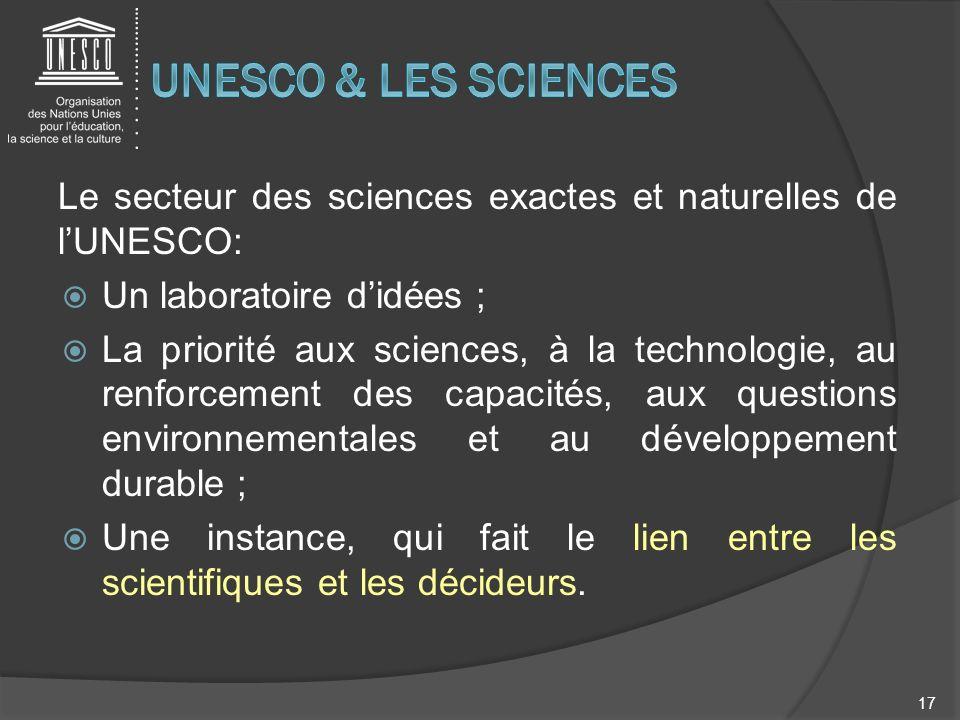 Le secteur des sciences exactes et naturelles de lUNESCO: Un laboratoire didées ; La priorité aux sciences, à la technologie, au renforcement des capa
