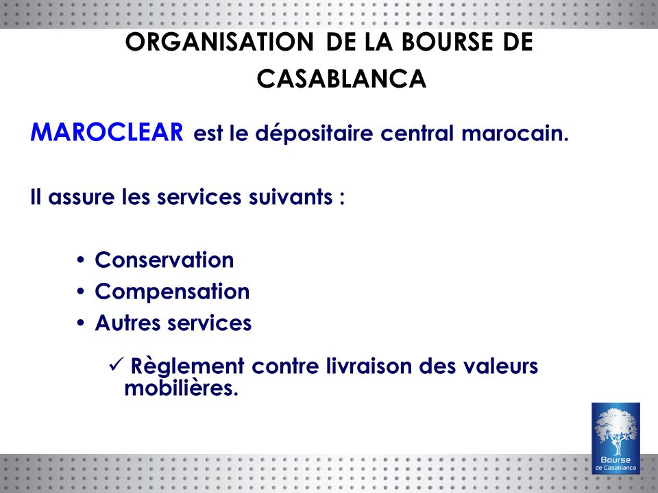 MAROCLEAR est le dépositaire central marocain.