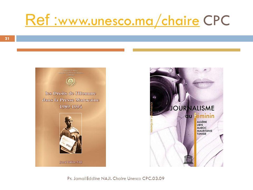 Ref : www.unesco.ma/chaireRef : www.unesco.ma/chaire CPC 21 Pr.