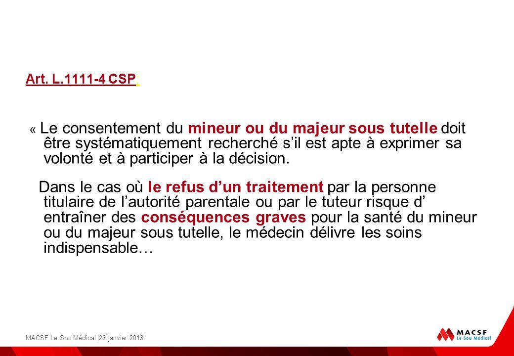 Art. L.1111-4 CSP: « Le consentement du mineur ou du majeur sous tutelle doit être systématiquement recherché sil est apte à exprimer sa volonté et à