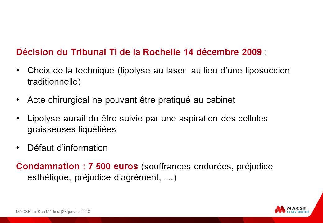 Décision du Tribunal TI de la Rochelle 14 décembre 2009 : Choix de la technique (lipolyse au laser au lieu dune liposuccion traditionnelle) Acte chiru