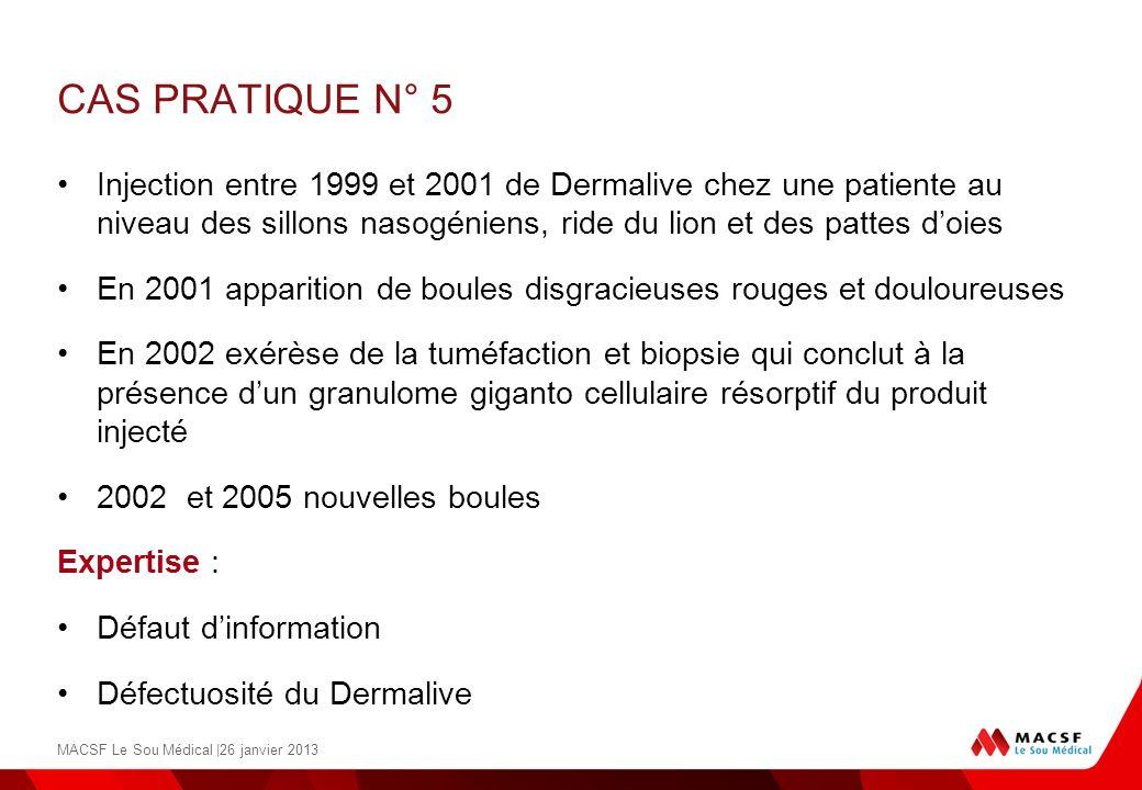 CAS PRATIQUE N° 5 Injection entre 1999 et 2001 de Dermalive chez une patiente au niveau des sillons nasogéniens, ride du lion et des pattes doies En 2
