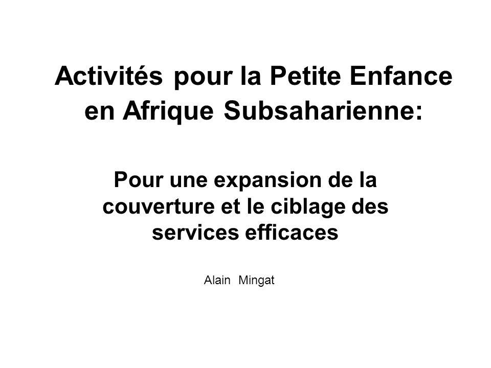 Activités pour la Petite Enfance en Afrique Subsaharienne: Pour une expansion de la couverture et le ciblage des services efficaces Alain Mingat