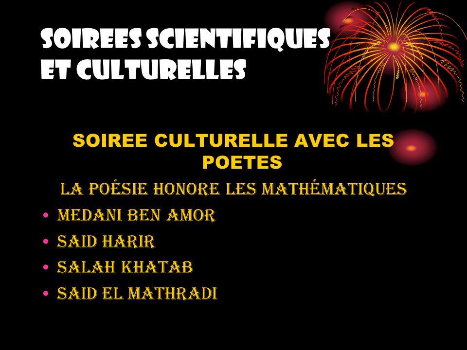 SOIREE CULTURELLE AVEC LES POETES La poésie honore les mathématiques MEDANI BEN AMOR SAID HARIR SALAH KHATAB SAID EL MATHRADI