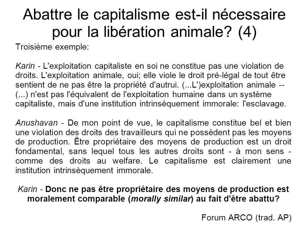 Abattre le capitalisme est-il nécessaire pour la libération animale? (4) Troisième exemple: Karin - L'exploitation capitaliste en soi ne constitue pas