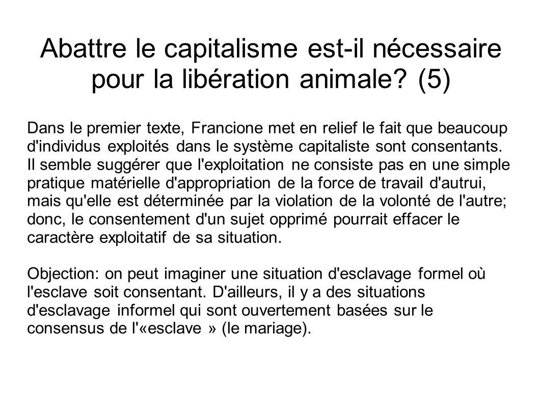 Abattre le capitalisme est-il nécessaire pour la libération animale? (5) Dans le premier texte, Francione met en relief le fait que beaucoup d'individ