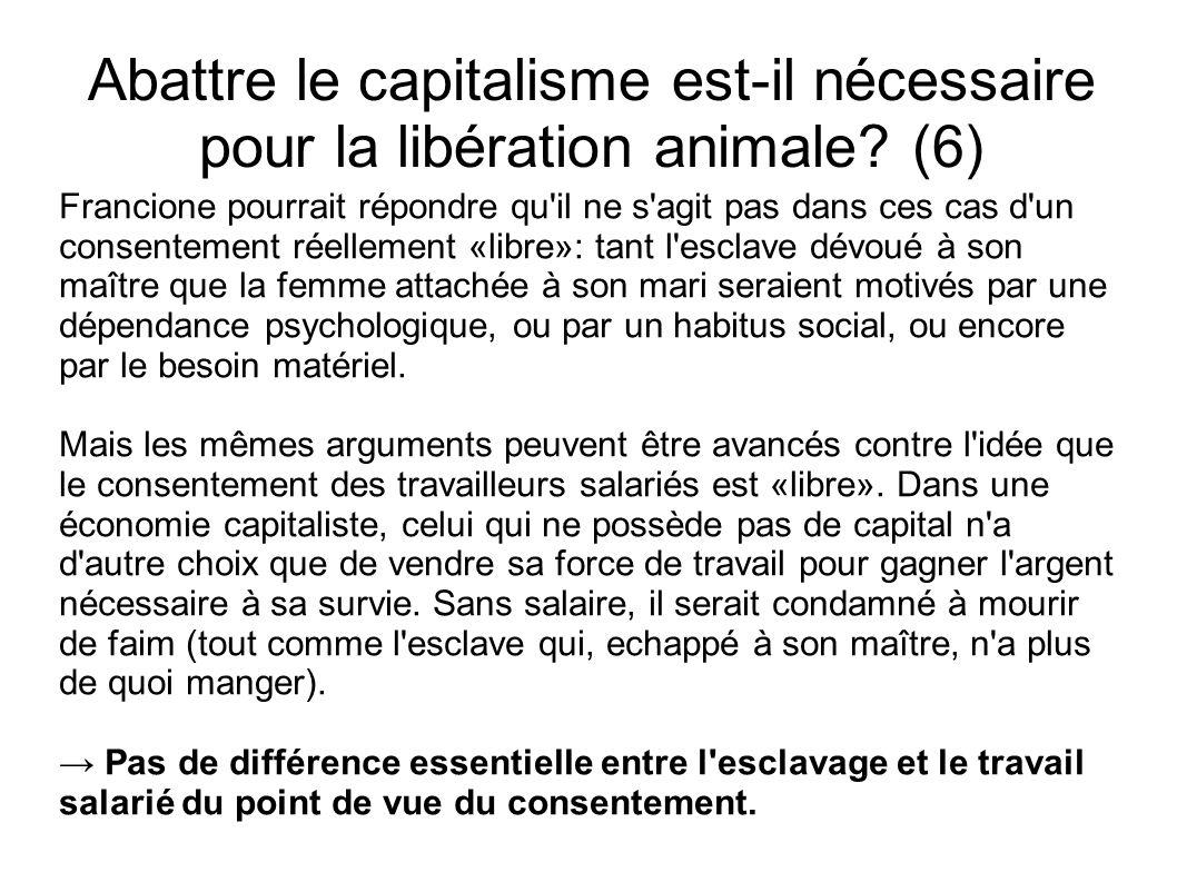 Abattre le capitalisme est-il nécessaire pour la libération animale? (6) Francione pourrait répondre qu'il ne s'agit pas dans ces cas d'un consentemen