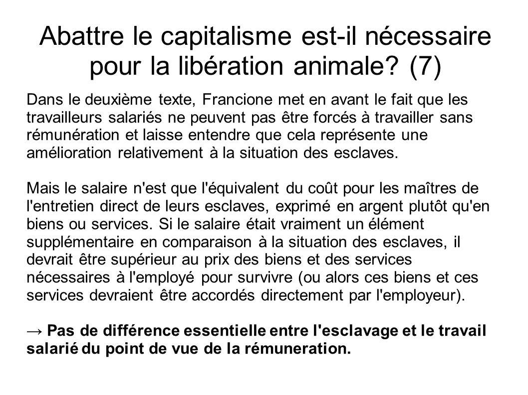Abattre le capitalisme est-il nécessaire pour la libération animale? (7) Dans le deuxième texte, Francione met en avant le fait que les travailleurs s