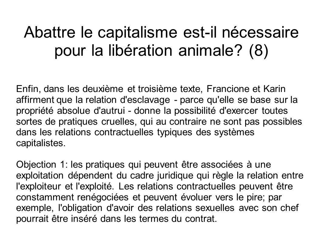 Abattre le capitalisme est-il nécessaire pour la libération animale? (8) Enfin, dans les deuxième et troisième texte, Francione et Karin affirment que